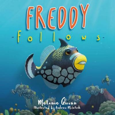 Freddy Follows by Melanie Quinn
