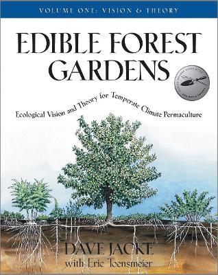 Edible Forest Gardens Vol. 1 by David Jacke