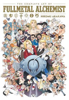 The Complete Art of Fullmetal Alchemist by Hiromu Arakawa
