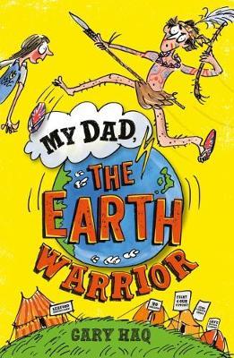 My Dad, the Earth Warrior by Gary Haq
