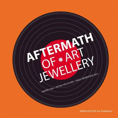 Aftermath of Art Jewellery by Petra Holscher