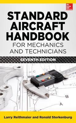 Standard Aircraft Handbook for Mechanics and Technicians, Seventh Edition by Larry Reithmaier