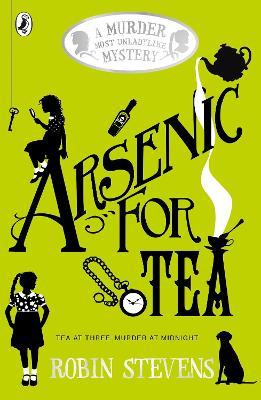 Arsenic For Tea by Robin Stevens