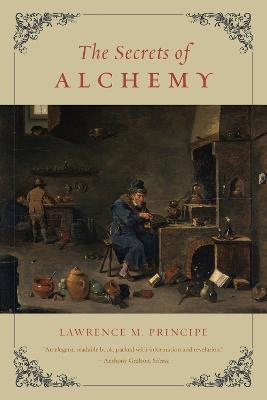 The Secrets of Alchemy by Lawrence M. Principe