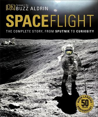 Spaceflight: The Complete Story from Sputnik to Curiosity book