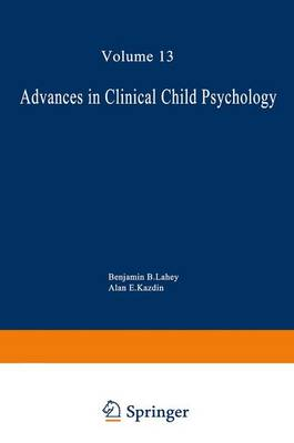 Advances in Clinical Child Psychology  v. 13 by Benjamin B. Lahey