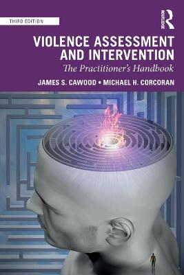 Violence Assessment and Intervention: The Practitioner's Handbook book