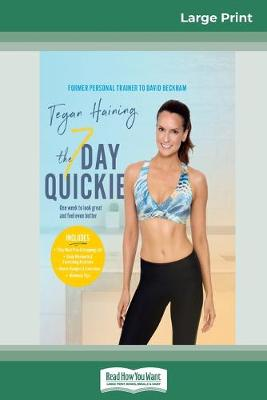 The The 7 Day Quickie (16pt Large Print Edition) by Tegan Haining