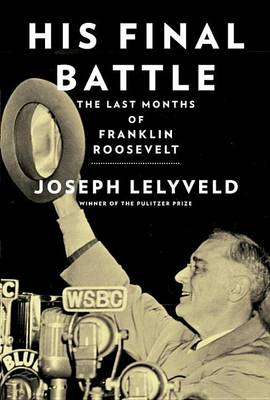 His Final Battle by Joseph Lelyveld