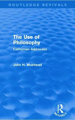 The Use of Philosophy: Californian Addresses book