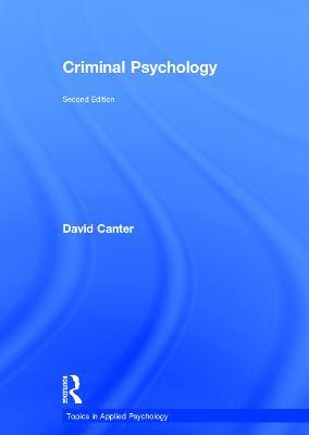 Criminal Psychology by David Canter