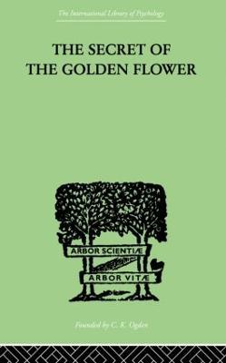 Secret Of The Golden Flower by Wilhelm, Richard