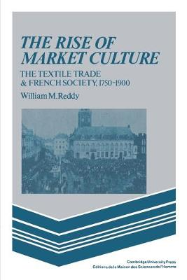Rise of Market Culture by William M. Reddy