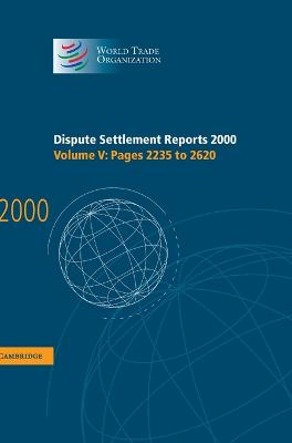 Dispute Settlement Reports 2000: Volume 5, Pages 2235-2620 Dispute Settlement Reports 2000: Volume 5, Pages 2235-2620 Pages 2235-2620 v.5 by World Trade Organization