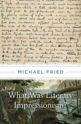 What Was Literary Impressionism? by Michael Fried