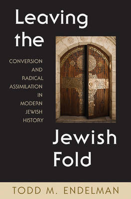 Leaving the Jewish Fold by Todd M. Endelman