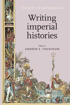 Writing Imperial Histories by Andrew Thompson