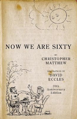 Now We Are Sixty by David Eccles