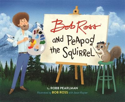 Bob Ross and Peapod the Squirrel by Robb Pearlman