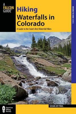 Hiking Waterfalls in Colorado by Susan Paul