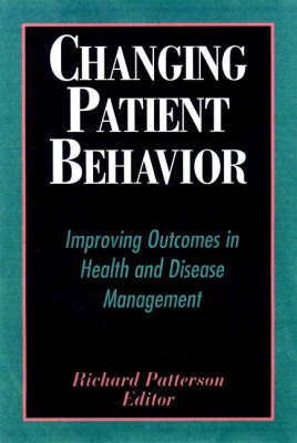Changing Patient Behavior by Richard Patterson