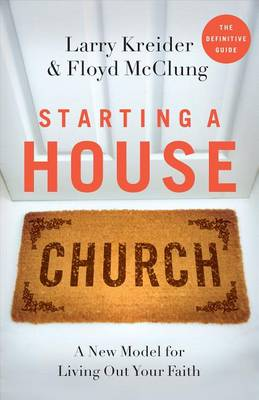 Starting a House Church by Floyd McClung