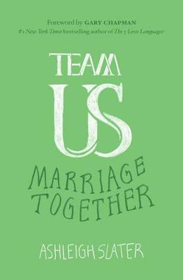 Team Us by Ashleigh Slater