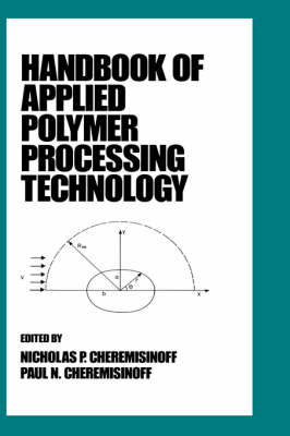Handbook of Applied Polymer Processing Technology by Nicholas P. Cheremisinoff