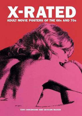 X-rated Adult Movie Posters Of The 1960s And 1970s by Tony Nourmand