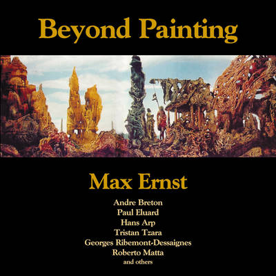 Beyond Painting by Max Ernst