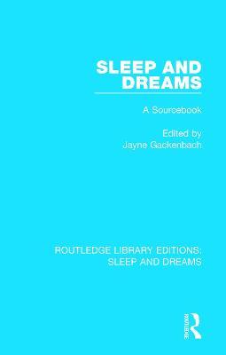 Sleep and Dreams: A Sourcebook by Jayne Gackenbach