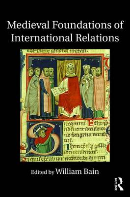 Medieval Foundations of International Relations book
