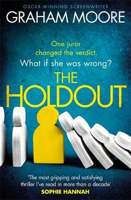 The Holdout: One jury member changed the verdict. What if she was wrong? 'The Times Best Books of 2020' by Graham Moore