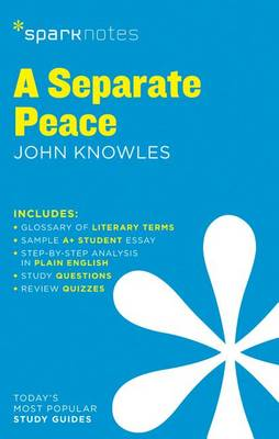A Separate Peace SparkNotes Literature Guide by John Knowles