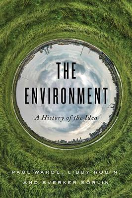 The Environment: A History of the Idea by Paul Warde