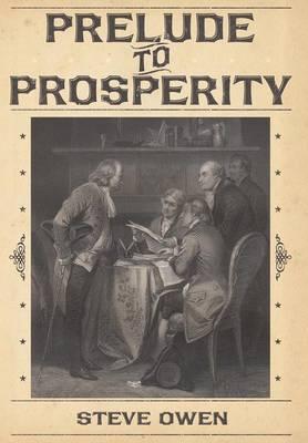 Prelude to Prosperity by Steve Owen