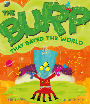 Burp That Saved the World by Mark Griffiths