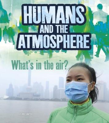 Humans and Earth's Atmosphere: What's in the Air? book