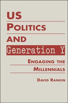 US Politics and Generation Y by David Rankin