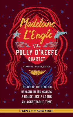 Madeleine L'Engle: The Polly O'Keefe Quartet (Loa #310) by Madeleine L'Engle