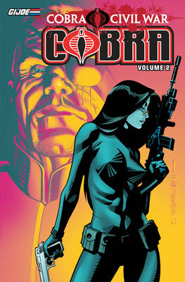 G.I. Joe Cobra Cobra Civil War Volume 2 by Mike Costa