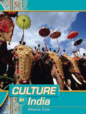 Culture in India by Melanie Guile