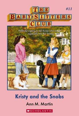 Baby-Sitters Club #11: Kristy and the Snobs by Martin Ann M