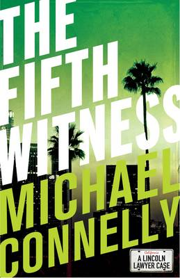 The Fifth Witness (Haller 4) by Michael Connelly