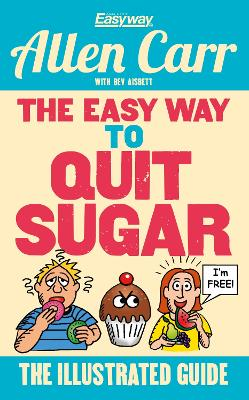 The Easy Way to Quit Sugar by Allen Carr