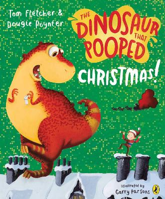 The Dinosaur That Pooped Christmas by Tom Fletcher