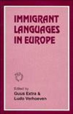 Immigrant Languages in Europe by Guus Extra