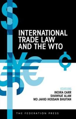 International Trade Law and the WTO by Indira Carr