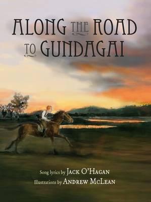 Along the Road to Gundagai by Jack O'Hagan