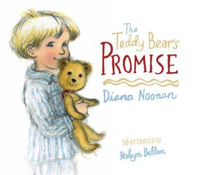 The Teddy Bear's Promise by Diana Noonan